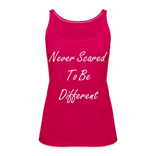 Never scared to be different topje.. - Vrouwen Premium tank top