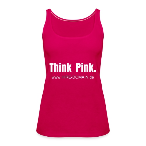 Think Pink. - Frauen Premium Tank Top