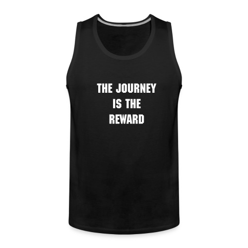 Journey is the Reward - Men's Premium Tank Top