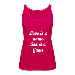 Love ,Name,Sex,Game - Frauen Premium Tank Top