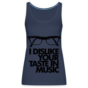 Dislike Your Music - Frauen Premium Tank Top