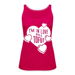 Womens - I'm in Love with a TOFU! - Frauen Premium Tank Top