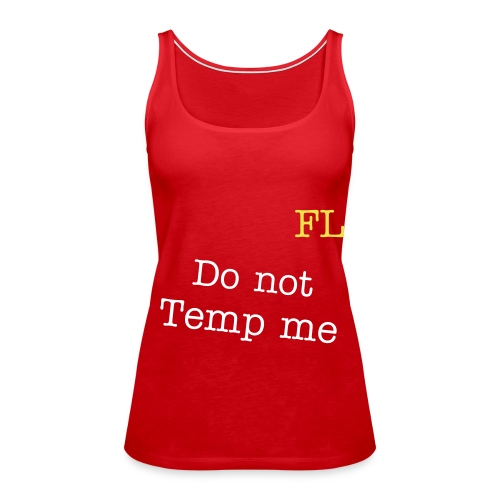 Do not Temp me - Canotta premium da donna