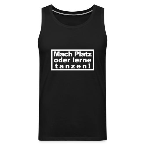 Mach Platz für den Schwarz-Tänzer! - Männer Premium Tank Top