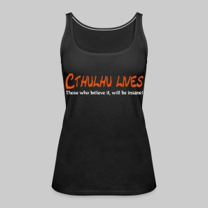 WTT: Cthulhu lives - Those who believe it, will be insane. - Women's Premium Tank Top