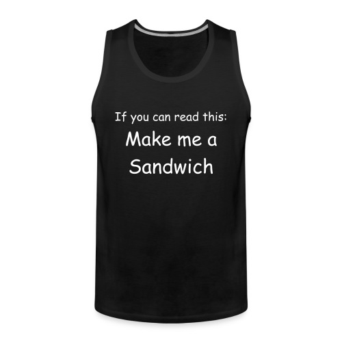 Make me a sandwich - Premium singlet for menn