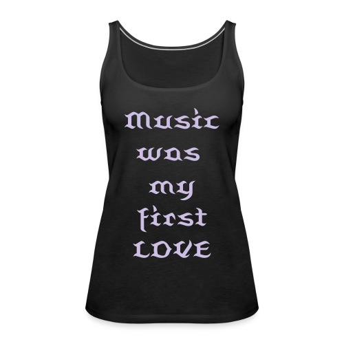 First Love - Frauen Premium Tank Top