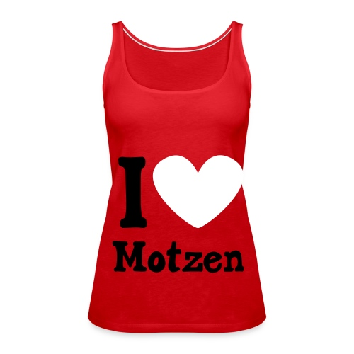 I Love Motzen (Top, rot) - Frauen Premium Tank Top