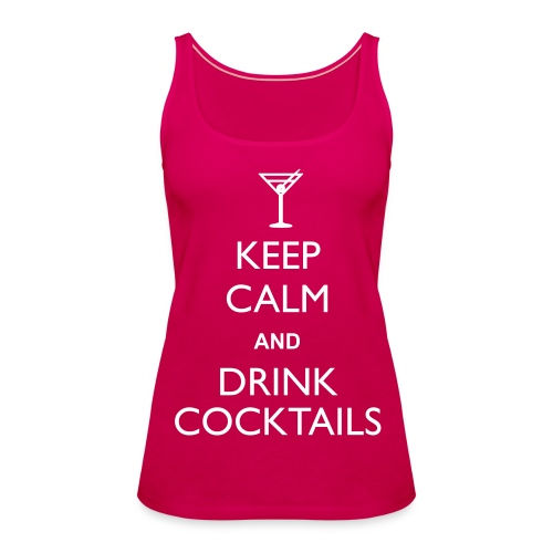 Keep Calm - Drink Cocktails - Ladies Vest Top - Women's Premium Tank Top