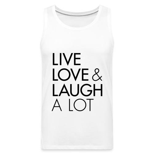 Live Love & Laugh A Lot - Männer Premium Tank Top