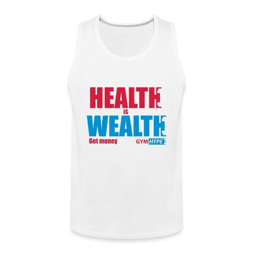 Men's Health is Wealth Tank - Men's Premium Tank Top