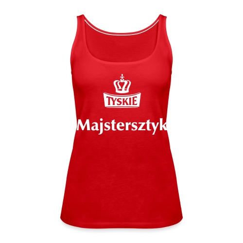 Tank Top Majstersztyk - Frauen Premium Tank Top