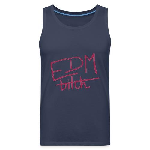 EDM b*tch Man Tank Top - Männer Premium Tank Top