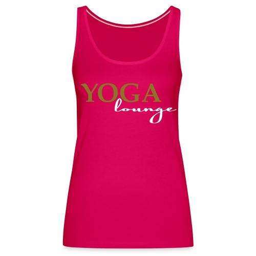 Frauen Premium Tank Top - Jetzt für alle zu haben - unser YOGAlounge T-Shirt.