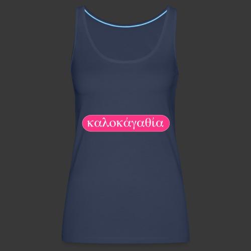 KALOKAGATHIA - Women's Premium Tank Top