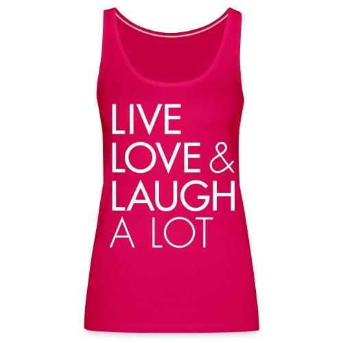 Live Love & Laugh A Lot - Frauen Premium Tank Top