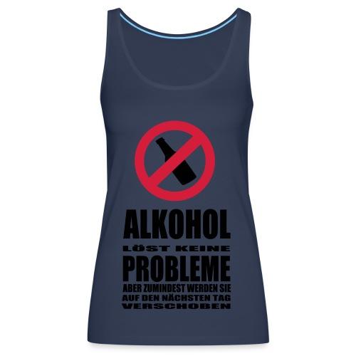 Alkohol löst keine Probleme, aber... - Frauen Premium Tank Top