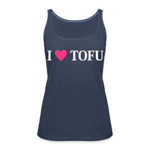 Womens - I LOVE TOFU - Frauen Premium Tank Top