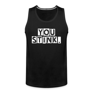 YOU STINK - Männer Premium Tank Top