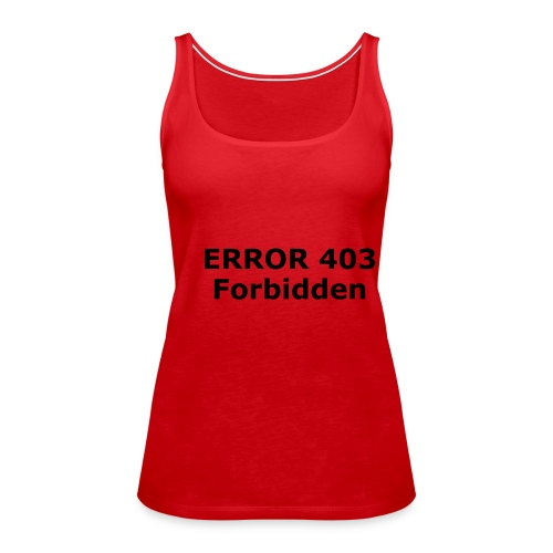 403 Forbidden - Frauen Premium Tank Top