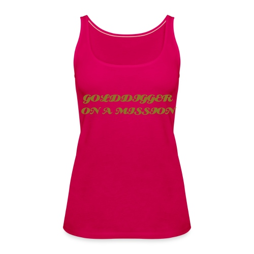 golddigger on a mission - Vrouwen Premium tank top