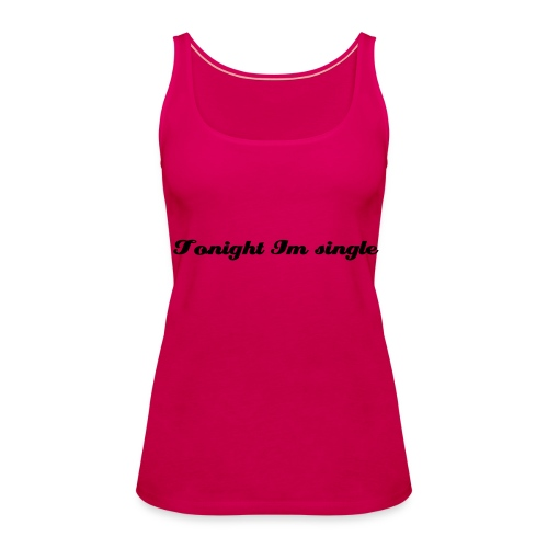 Tonight I'm single - Frauen Premium Tank Top