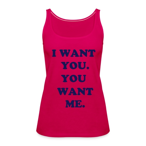 What I want - Women's Premium Tank Top