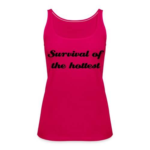 Survival of the Hottest by Queen of Suburbia - Women's Premium Tank Top