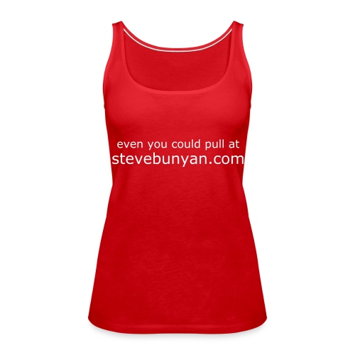 Even You Could Pull - Women's Premium Tank Top
