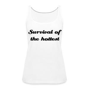 Survival of the Hottest - Women's Premium Tank Top