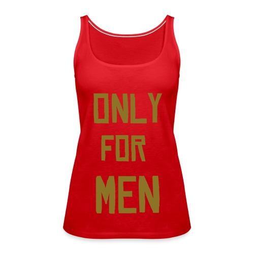 ONLY FOR MEN - Camiseta de tirantes premium mujer