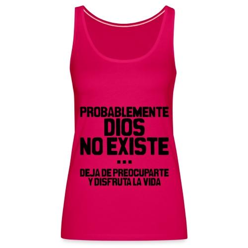 Dios no existe - Camiseta de tirantes premium mujer