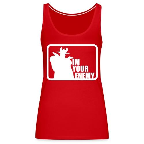 IM YOUR ENEMY - Camiseta de tirantes premium mujer