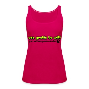 Uso gratis tu wifi chica M2 - Camiseta de tirantes premium mujer