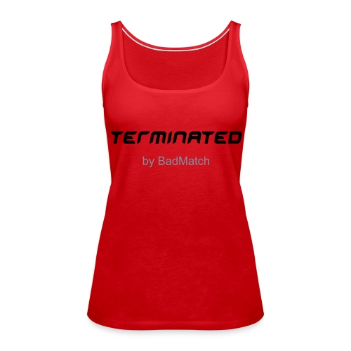 Terminated - by BadMatch - Premiumtanktopp dam