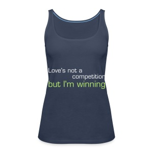 Love's not a competition - Women's Premium Tank Top