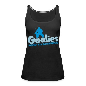 'Goalies Tend To Business' Vest Top - Women's Premium Tank Top