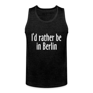 I'd rather be in Berlin Tank Top - Männer Premium Tank Top