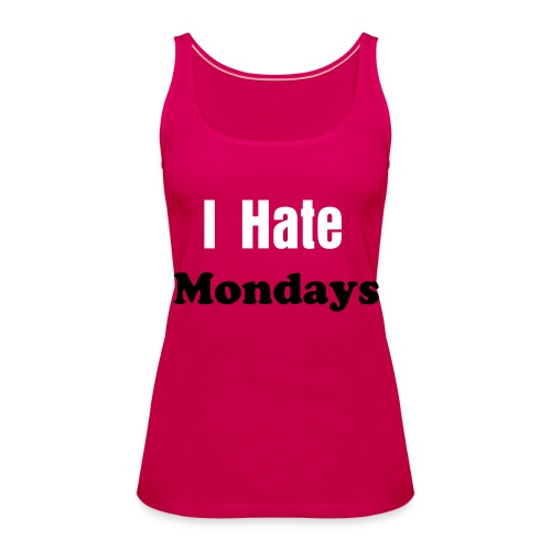 I Hate Mondays - Vrouwen Premium tank top