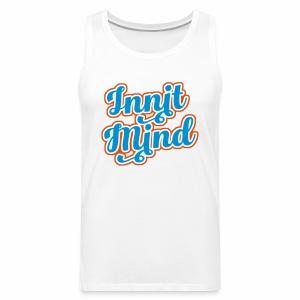 Innit Mind Men's Vest Top - Men's Premium Tank Top