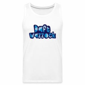 Daft Wazzock Men's Vest Top - Men's Premium Tank Top