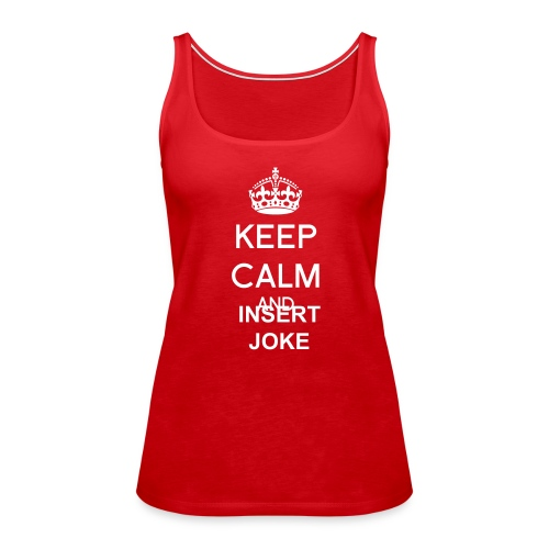 Keep calm Top - Canotta premium da donna