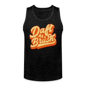Daft As A Brush Men's Vest Top - Men's Premium Tank Top