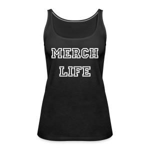Merch Life Shirt - Vrouwen Premium tank top