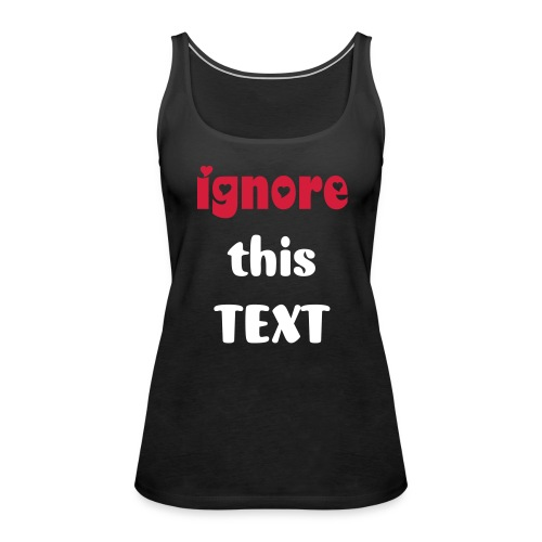"""IGNORE THIS TEXT/ FRONT AND BACK PRINT """"By MissLiz"""" - Women's Premium Tank Top"""