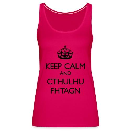 Keep Calm and Cthulhu Fhtagn - Women's Premium Tank Top