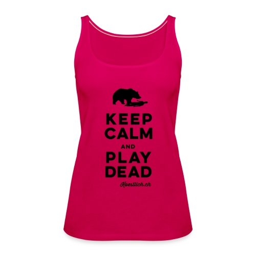 FRAUEN TOP - BLACK - Keep Calm & Play Dead - Frauen Premium Tank Top