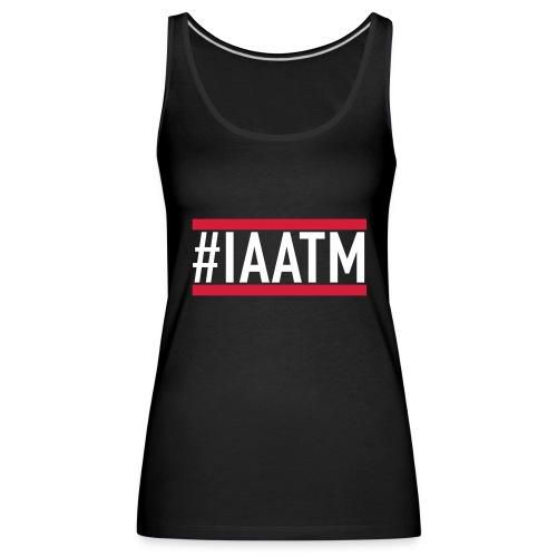 #IAATM GIRLS - TOP - Frauen Premium Tank Top