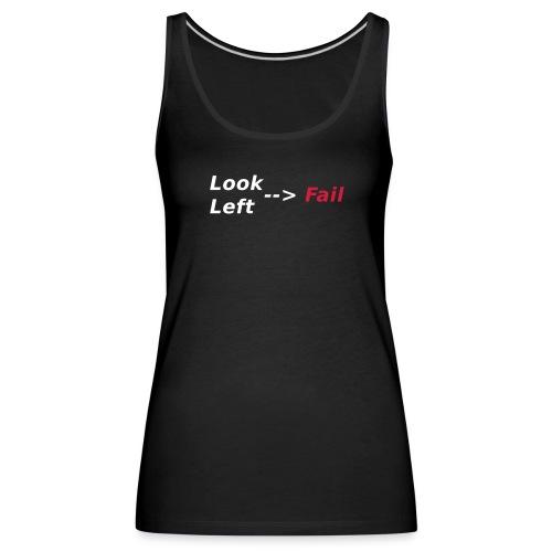 Look left - fail Tops - Frauen Premium Tank Top