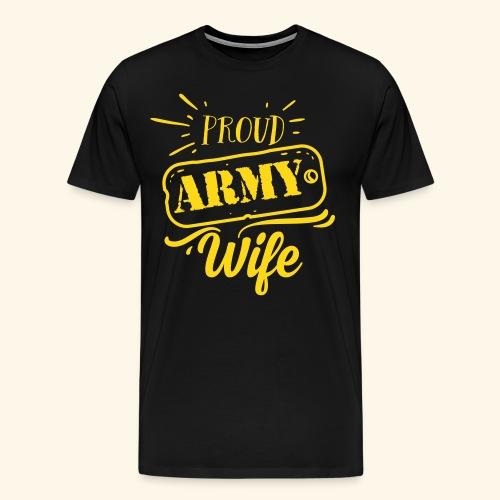 Proud Army Wife - Men's Premium T-Shirt